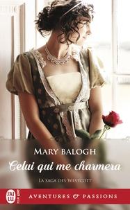 Balogh Mary - La saga des Westcott  : La saga des Westcott, 7:Celui qui me charmera - 7.