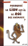 Baloo et Kenza Guennoun - Pourquoi le lion est-il le roi des animaux ?.