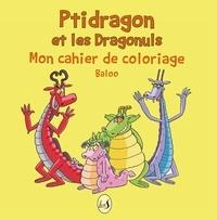 Baloo - Ptidragon et les Dragonuls mon cahier de coloriage.