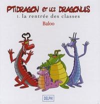 Baloo - Ptidragon et les Dragonuls Tome 1 : La rentrée des classes.