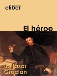 Baltasar Gracian - El héroe.