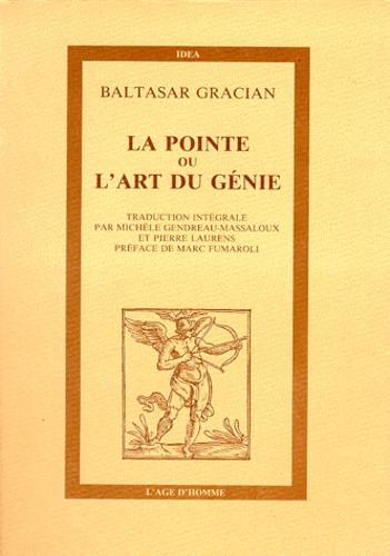 Baltasar Gracian - LA POINTE OU L'art du genie.