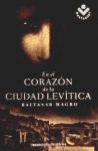 Baltasar Magro - En el Corazon de la Ciudad Levitica.