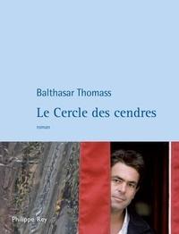 Balthasar Thomass - Le Cercle des cendres.