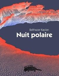 Balthazar Kaplan - Nuit polaire.