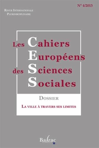Hervé Marchal et Jean-Marc Stébé - Les cahiers européens des sciences sociales N° 4/2013 : La ville à travers ses limites.