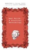 Bamastrau - Bad Faith : a practical methodology - or Bad Faith elevated to the rank of fine art.
