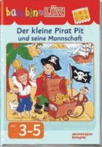 bambinoLÜK. Der kleine Pirat Pit und seine Mannschaft.
