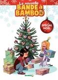 Bamboo - La Bande à Bamboo  : La nouvelle bande à Bamboo - Spécial Noël.