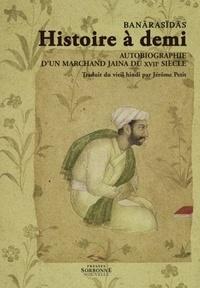 Histoire à demi - Autobiographie dun marchand jaina du XVIIe siècle.pdf