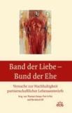 Band der Liebe - Bund der Ehe - Versuche zur Nachhaltigkeit partnerschaftlicher Lebensentwürfe.