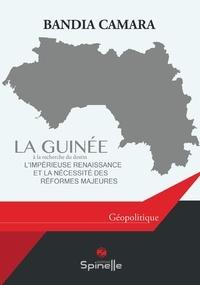 Bandia Camara - La Guinée, recherche du destin.
