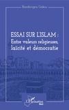 Bandiougou Gakou - Essai sur l'Islam : entre valeurs religieuses, laïcité et démocratie.
