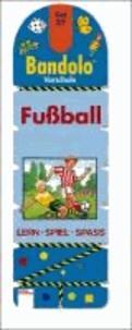 Bandolo Set 27. Fußball - Vorschule. Lern - Spiel - Spass. Mit Lösungsschnur.