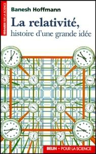 Banesh Hoffmann - La relativité - Histoire d'une grande idée.