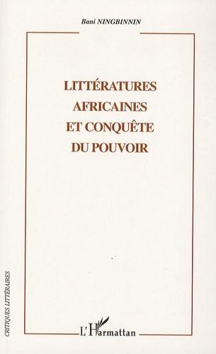 Bani Ningbinnin - Littératures africaines et conquête du pouvoir.