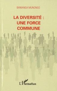 Banianga Munongo - La diversité : une force commune.