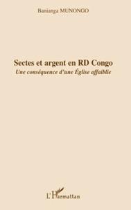 Banianga Munongo - Sectes et argent en RD Congo - Une conséquence d'une Eglise affaiblie.