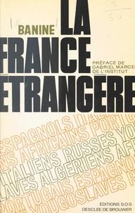 Banine et Gabriel Marcel - La France étrangère.