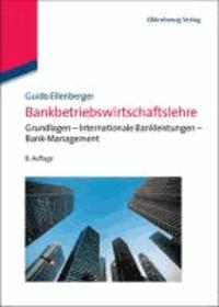 Bankbetriebswirtschaftslehre - Grundlagen - Internationale Bankleistungen - Bank-Management.