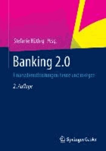 Banking 2.0 - Finanzdienstleistungen heute und morgen.
