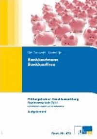 Bankkaufmann /Bankkauffrau - Prüfungstrainer zur Abschlussprüfung. Bankwirtschaft Teil I -  Konventionelle Aufgaben und Kundenberatung.