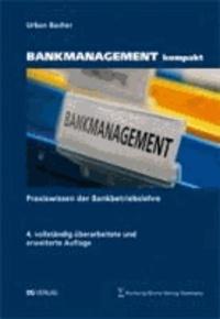 BANKMANAGEMENT kompakt - Praxis der Bankbetriebslehre.