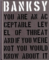 Banksy - You are an acceptable level of threat.