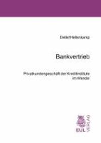 Bankvertrieb - Privatkundengeschäft der Kreditinstitute im Wandel.