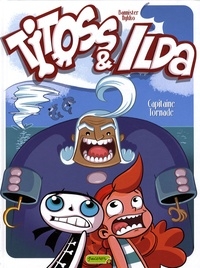 Bannister et  Nykko - Titoss & Ilda Tome 2 : Capitaine tornade.