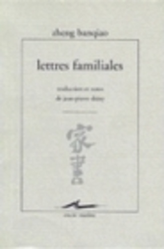Banqiao Zheng - Lettres familiales.
