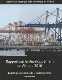 Rapport sur le développement en Afrique 2010 - Les ports, la logistique et le commerce en Afrique.pdf