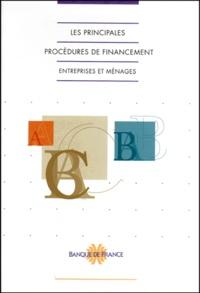 Banque de France - Les principales procédures de financement des besoins des entreprises et ménages. - Edition 1999.