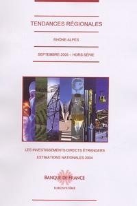 Banque de France - Tendances régionales N° Hors-série, Septe : Rhône-Alpes, Les investissements directs étrangers - Estimations nationales 2004.