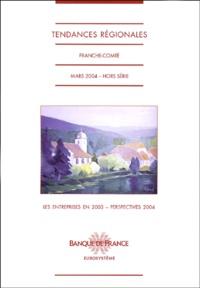 Banque de France - Tendances régionales Hors-Série, mars 200 : Franche-Comté - Les entreprises en 2003 - perspectives 2004.