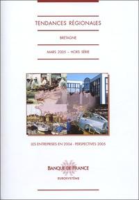 Banque de France - Tendances régionales Hors Série, Mars 200 : Bretagne - Les entreprises en 2004, perspectives 2005.
