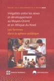 Banque Mondiale - Inégalités entre les sexes et développement au Moyen-Orient et en Afrique du Nord - Les femmes dans la sphère publique.