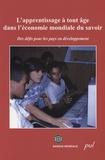 Banque Mondiale - L'apprentissage à tout âge dans l'économie mondiale du savoir - Des défis pour les pays en développement.