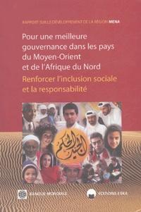 Banque Mondiale - Pour une meilleure gouvernance dans les pays du Moyen-Orient et de l'Afrique du Nord - Renforcer l'inclusion sociale et la responsabilité.