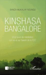 Kinshasa Bangalore - Vingt jours de méditation sur soi et sur lavenir de la RDC.pdf