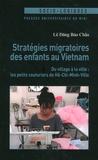Bao Châu Lê Dang - Stratégies migratoires des enfants au Vietnam - Du village à la ville : les petits couturiers de Hô-Chi-Minh-Ville.