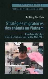 Téléchargement gratuit de manuels scolaires Stratégies migratoires des enfants au Vietnam  - Du village à la ville : les petits couturiers de Hô-Chi-Minh-Ville