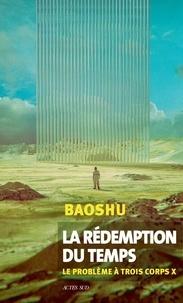 Télécharger des livres gratuits pour allumer le toucher La rédemption du temps  - Le problème à trois corps X in French par Baoshu