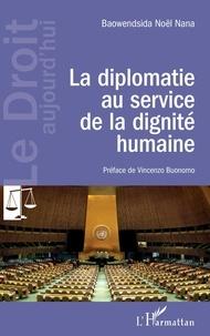 Baowendsida Noël Nana - La diplomatie au service de la dignité humaine.