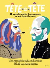 Baptist Cornabas et Antoine Corbineau - Tête-à-tête - 20 portraits croisés de personnages qui ont changé le monde.