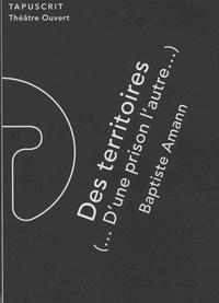 Baptiste Amann - Des territoires - (... D'une prison l'autre...).