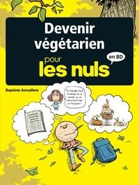 Baptiste Amsallem - Devenir végétarien pour les nuls.