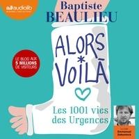 Baptiste Beaulieu - Alors voilà - Les 1001 vies des urgences.