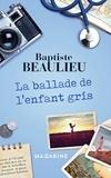 Baptiste Beaulieu - La Ballade de l'enfant gris.