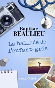 Baptiste Beaulieu - La ballade de l'enfant-gris.